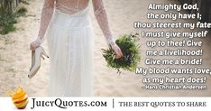 """Bride Poetry Quote – (With Picture) """"Almighty God, thee only have I; thou steerest my fate, I must give myself up to thee! Give me a livelihood! Give me a bride! My blood wants love, as my heart does! Beautiful Bride Quotes, Engagement Speech, Bridal Quotes, Sparkle Quotes, Wedding Hair Down, Perfection Quotes, Poetry Quotes, Girl Quotes, Trendy Wedding"""