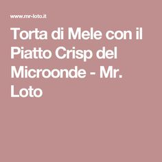 Torta di Mele con il Piatto Crisp del Microonde - Mr. Loto
