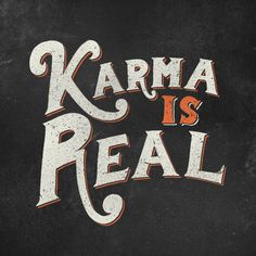 Karma is Real Hand lettered by Nicholas Moegly