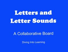 Letters and Letter sounds collaborative board! So many great ideas and resources