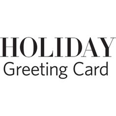Holiday Greeting Card Text ❤ liked on Polyvore featuring text, christmas, quotes, winter, words, phrase and saying