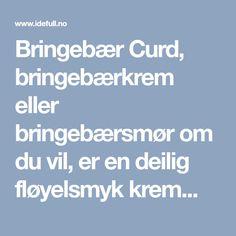 Bringebær Curd, bringebærkrem eller bringebærsmør om du vil, er en deilig fløyelsmyk krem...
