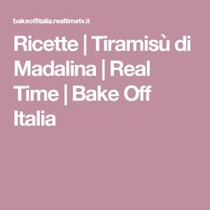 Ricette | Tiramisù di Madalina | Real Time | Bake Off Italia