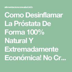 Como Desinflamar La Próstata De Forma 100% Natural Y Extremadamente Económica! No Creerás Lo Fácil Que Puede Ser. - Alimentación con Salud