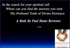 "Paul Hume Brewster's ""The Profound Truth of Divine Existence Part 4"" Read It Now *~."