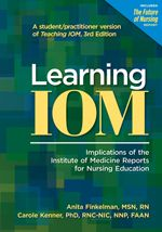 "The authors of the popular ""Teaching IOM: Implications of the Institute of Medicine Reports for Nursing Education"" have teamed up to create this companion student guide. Learning IOM is an adaptation of the main text for upper-level undergraduate and graduate students and for nurse practitioners pursuing continuing education and other professional development."
