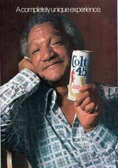 """Redd Foxx for Colt 45, """"A completely unique experience."""""""