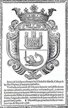 the sea-lion of the crest refers to the sea-lion of Manila Manila, Filipiniana, Spanish Culture, Poses For Pictures, Spanish Colonial, 12th Century, Coat Of Arms, Philippines, Old Things