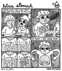Tetris stomach.