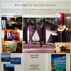 This is our families brochure for our condo up in Incline...Lake Tahoe is a beautiful place to stay and everyone should travel there at some point in their lives :)