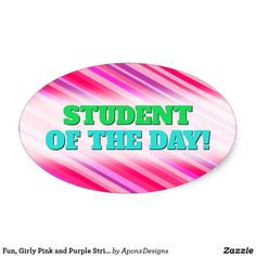 Shop Fun, Girly Pink and Purple Stripes Pattern Oval Sticker created by AponxDesigns. School Teacher, Encouragement, Girly, Stripes, Student, Inspirational, Messages, Stickers, Purple
