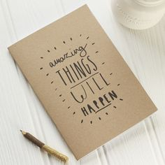 AMAZING THINGS WILL HAPPEN A5 NOTEBOOK | Old English Company