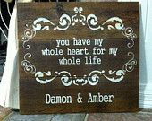You have my WHOLE HEART for my Whole LIFE Custom Wedding Sign on Repurposed Rustic Wood 16 x 19