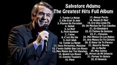 Salvatore Adamo - Greatest hits full album | Best songs of Salvatore Adamo. If you would like to get a good feel of Belgian music, go no further than Salvatore Adamo. He has sold over 50 million records. Soothing music!