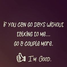 So done with the past and BS! Haha I'm moving on to better things and respect!
