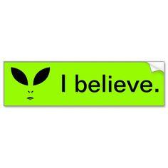 I BELIEVE Bumper Sticker #Sticker #BumperSticker #Ibelieve #Alien #UFO #Xfiles