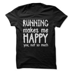 RUNNING MAKES ME HAPPY T Shirts, Hoodies. Check price ==► https://www.sunfrog.com/LifeStyle/RUNNING-MAKES-ME-HAPPY.html?41382