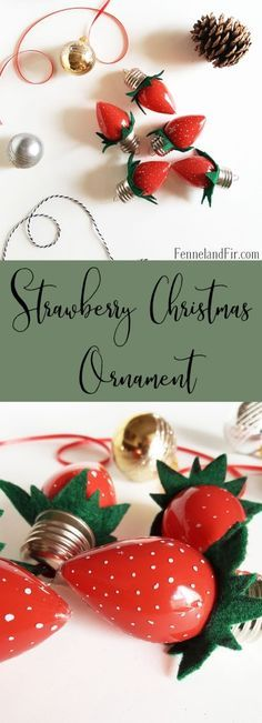 DIY: Strawberry Christmas Ornament. Make your own strawberry ornament for friends and family this holiday season!