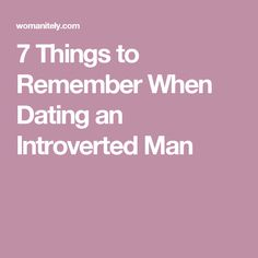 7 Things to Remember When Dating an Introverted Man