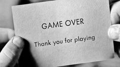 Game over quotes black and white life truth paper game over