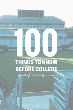 100 Things to Know Before Starting College - Great tips for new college students! From class to making the most of your school resources.
