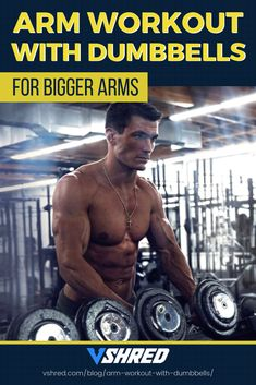 Arm Workout With Dumbbells For Bigger Arms Dumbbell Exercises For Men, Tricep Workout With Dumbbells, Dumbbell Bicep Workout, Big Arm Workout, Six Pack Abs Workout, Arm Workouts At Home, Shred Fitness, Mens Fitness, Big Biceps