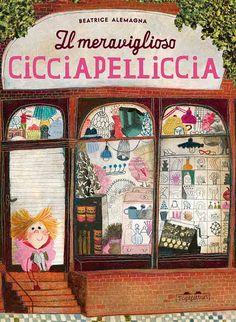 """""""Il meraviglioso Cicciapelliccia"""", l'ultimo albo di Beatrice Alemagna."""