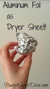 Aluminum Foil Ball as a Dryer Sheet - YESSS! I tried it out on a load of flannel sheets. My dryer & clothes did not catch fire, and they were static-free! (I'll say that dryer sheets 'feel' softer, but this was cost-effective & recycled & chemical-free!!)