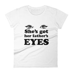 974d06db Items similar to Father Daughter Tee - Father Daughter Gift - Daddy Daughter  Gift - She's Got Her Father Eyes Shirt - Daughter Gift From Father on Etsy