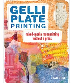F and W Media-North Light Books: Gelli Plate Printing. For artists and crafters…
