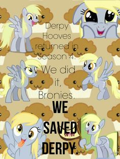 And Pegasisters! WE SAVED DERPY!!! :D