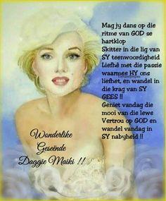 Lekker Dag, Goeie Nag, Goeie More, Afrikaans Quotes, Good Morning Wishes, Friendship, Bible, Faith, Words
