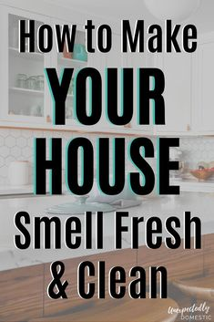 to Keep Your House Smelling Good Always Genius Hacks!) How to keep your house smelling good all the time naturally! These amazing fresh smelling home tips & hacks will work even with pets. Get rid of bad smells!How to keep your house smelling good all