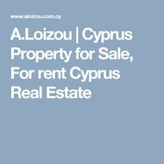 A.Loizou | Cyprus Property for Sale, For rent Cyprus Real Estate
