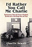 Free Kindle Book -   I'd rather you call me Charlie: Reminiscences filled with twists of devilment, devotion and a little danger here and there Check more at http://www.free-kindle-books-4u.com/biographies-memoirsfree-id-rather-you-call-me-charlie-reminiscences-filled-with-twists-of-devilment-devotion-and-a-little-danger-here-and-there/