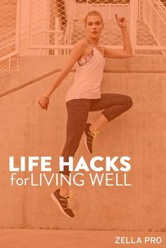 Life hacks for living well.