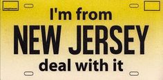 Where I go, the attitude goes. New Jersey Humor, Nyc Skyline, California Love, Cape May, Jersey Girl, Great Memories, Girl Humor, Talk To Me, Quotes To Live By