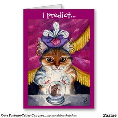 Shop Cute Fortune-Teller Cat greeting card created by sunshinesketches. Fortune Teller, Christmas Birthday, Funny Sayings, Custom Greeting Cards, Paper Texture, Thoughtful Gifts, Feelings, My Love, Cats