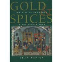 Gold and Spices:  The Rise of Commerce in the Middle Ages