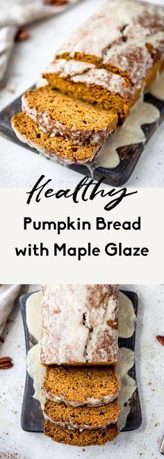 Healthy pumpkin bread with maple glaze #healthydessert #easydessert #pumpkinrecipes