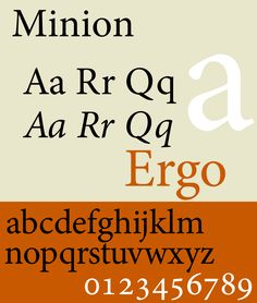 Minion is a digital typeface designed by Robert Slimbach in 1990 for Adobe Systems. The name comes from the traditional naming system for type sizes, in which minion is between nonpareil and brevier. It is inspired by late Renaissance-era type.