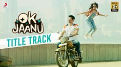 Popular Right Now - Thailand : OK Jaanu - Full Song Video  ...