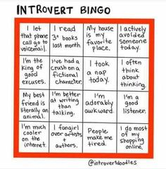 """""""Introvert Bingo"""" LOVE this I dedicate it to my wife and the amazing introverts out there that I love to work with socialize with and to raise (my son). Try this over a week and see if you can get a Bingo. Yelling it out is totally optional. Susan Cain, Introvert Quotes, Introvert Problems, Social Anxiety, Anxiety Thoughts, Health Anxiety, Anxiety Tips, Frases, Libros"""