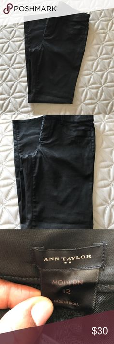 Ann Taylor Loft Oiled Look Pant New without tags black pants with shiny, oiled effect. They are form-fitting with a tapered leg (not skinny). They would go great with a pair of booties. I know it's nearly summer but great fall looks take preparation. Ann Taylor Factory Pants Ankle & Cropped