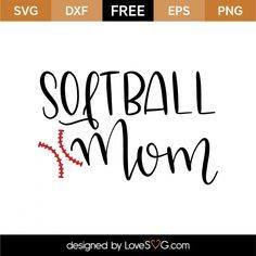 *** FREE SVG CUT FILE for Cricut, Silhouette and more *** Softball Mom