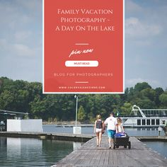 Read now or pin for later! Family Vacation Photography - A Day On The Lake #ontheblog