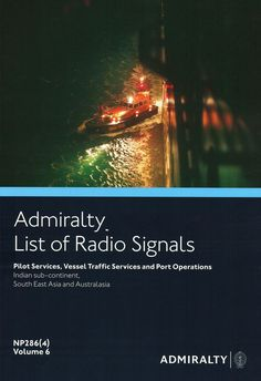 Admiralty List of Radio Signals (ALRS): Volume 6 - Part 4, (Indian sub-continent, South East Asia and Australasia)