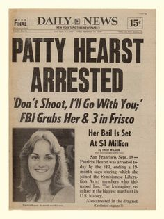 "The FBI captures newspaper heiress and fugitive Patricia Hearst in San Francisco 19 months after she was kidnapped by the Symbionese Liberation Army (SLA). However, we never called it ""Frisco"". Newspaper Front Pages, Newspaper Article, Old Newspaper, Symbionese Liberation Army, Front Page News, Newspaper Headlines, Headline News, Weird Facts, Crazy Facts"