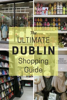 Whether you're hunting for the perfect souvenir, gifts for friends and family, or the latest fashion and accessories, this ultimate Dublin, Ireland shopping guide has it all.