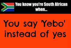 You say YEBO instead of Yes